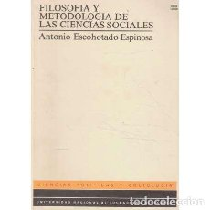 Libros de segunda mano: FILOSOFÍA Y METODOLOGÍA DE LAS CIENCIAS SOCIALES - ESCOHOTADO ESPINOSA, ANTONIO. Lote 251101340