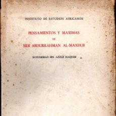 Libros de segunda mano: MOHAMMAD IBN AZZUZ HAQUIM : PENSAMIENTOS Y MÁXIMAS DE SIDI ABDURRAHMAN AL-MAXDUB (1955). Lote 251211660