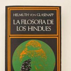 Libros de segunda mano: LA FILOSOFIA DE LOS HINDUES. HELMUTH VON GLASENAPP. ED. BARRAL. BARCELONA, 1977. PAGS. 525. Lote 270563433