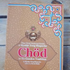 Libros de segunda mano: CHOD IN THE GANDEN TRADITION : THE ORAL INSTRUCTIONS OF KYABJE ZONG RINPOCHE KYABJE ZONG. 2006. Lote 252667250
