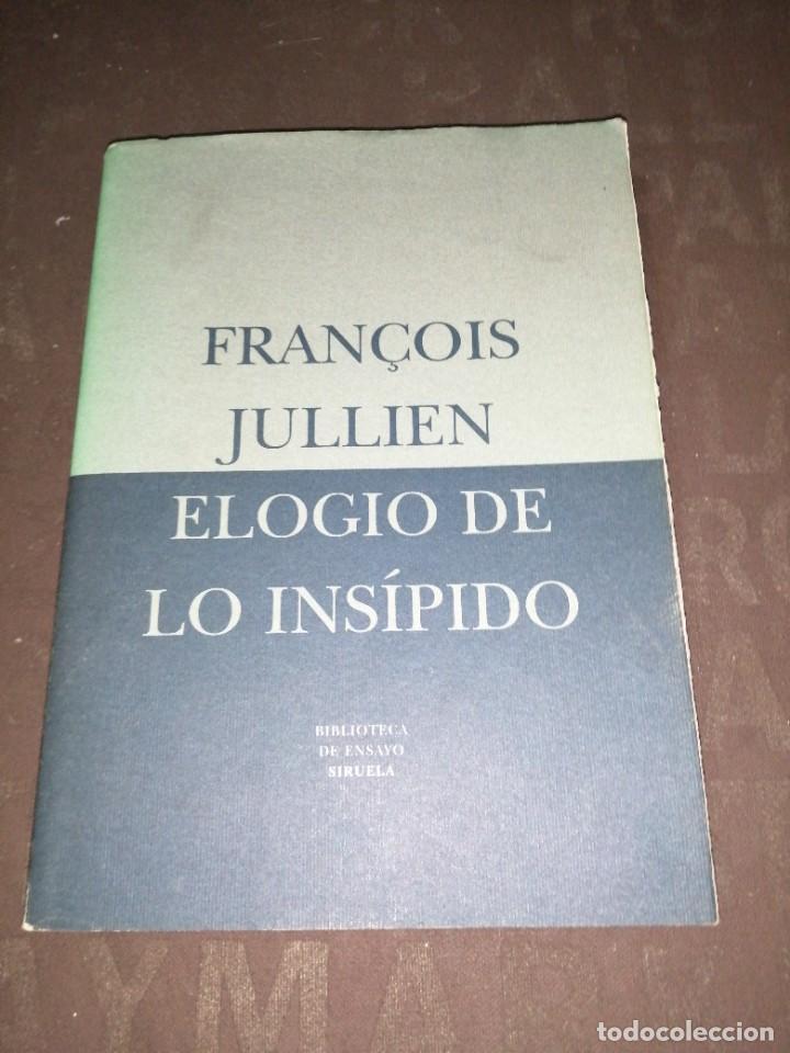 FRANÇOIS JULLIEN , ELOGIO DE LO INSÍPIDO (Libros de Segunda Mano - Pensamiento - Filosofía)