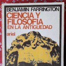 Libros de segunda mano: BENJAMIN FARRINGTON . CIENCIA Y FILOSOFÍA EN LA ANTIGÜEDAD. Lote 253422160