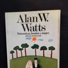 Livros em segunda mão: NATURALEZA, HOMBRE Y MUJER - ALAN WATTS - FUNDAMENTOS. Lote 253907215