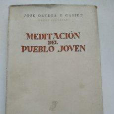 Libros de segunda mano: MEDITACIÓN DEL PUEBLO JOVEN/JOSE ORTEGA GASSET. Lote 253961570