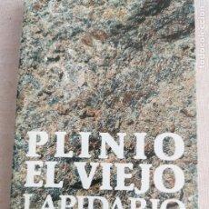 Libros de segunda mano: LAPIDARIO PLINIO EL VIEJO ALIANZA EDITORIAL. 1993 240PP. Lote 253989445