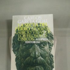 Libros de segunda mano: LA SECTA DEL PERRO. DIÓGENES LAERCIO VIDAS DE LOS FILÓSOFOS CÍNICOS - CARLOS GARCÍA GUAL. ALIANZA. Lote 253994480