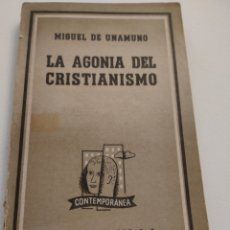 Libros de segunda mano: LA AGONÍA DEL CRISTIANISMO. MIGUEL DE UNAMUNO. EDITORIAL LOSADA. SEGUNDA EDICIÓN. 1964.. Lote 254079050