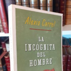 Libros de segunda mano: 1979 - ALEXIS CARREL: LA INCÓGNITA DEL HOMBRE. EL HOMBRE, ESE DESCONOCIDO - EDITORIAL IBERIA. Lote 254132720