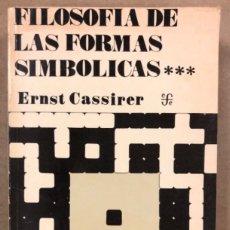 Libros de segunda mano: FILOSOFÍA DE LAS FORMAS SIMBÓLICAS (III FENOMENOLOGÍA DEL RECONOCIMIENTO). ERNST CASSIRER. Lote 174578062