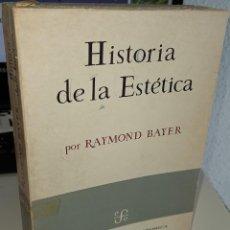 Libros de segunda mano: HISTORIA DE LA ESTÉTICA - BAYER, R.. Lote 254990510