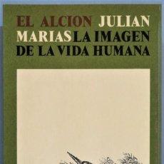 Libros de segunda mano: LA IMAGEN DE LA VIDA HUMANA. Y DOS EJEMPLOS LITERARIOS. JULIAN MARIAS. Lote 254999350