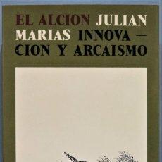 Libros de segunda mano: INNOVACION Y ARCAISMO. JULIAN MARIAS. Lote 254999440