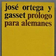 Libros de segunda mano: PRÓLOGO PARA ALEMANES. ORTEGA Y GASSET. Lote 254999540