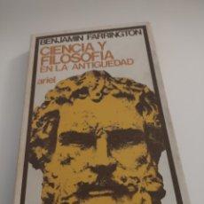 Libros de segunda mano: CIENCIA Y FILOSOFÍA EN LA ANTIGÜEDAD. BENJAMIN FARRINGTON. ARIEL 1971. Lote 255614830