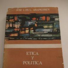 Libros de segunda mano: ÉTICA Y POLÍTICA. JOSÉ LUIS L. ARANGUREN. EDICIONES GUADARRAMA. 1963.. Lote 255644150