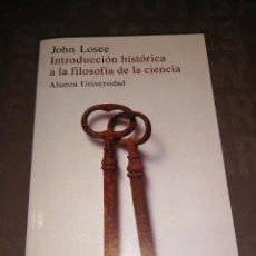 Libros de segunda mano: JOHN LOSEE - INTRODUCCION HISTORICA A LA FILOSOFIA DE LA CIENCIA. Lote 256074090