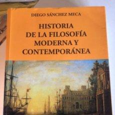 Libros de segunda mano: HISTORIA DE LA FILOSOFÍA MODERNA Y CONTEMPORÁNEA DE DIEGO SÁNCHEZ MECA. Lote 256093435