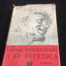 Libros de segunda mano: INTRODUCCIÓN A LA ESTÉTICA E.F. CARRITT. FONDO DE CULTURA ECONÓMICA, MEXICO, 1955. Lote 257399900