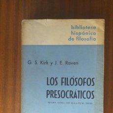 Libros de segunda mano: LOS FILÓSOFOS PRESOCRÁTICOS --- KIRK, RAVEN. Lote 117248643