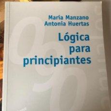 Libros de segunda mano: LÓGICA PARA PRINCIPIANTES (MARIA MANZANO, ANTONIA HUERTAS) (ALIANZA ED.). Lote 257464975