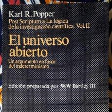 Libros de segunda mano: KARL R. POPPER . EL UNIVERSO ABIERTO. UN ARGUMENTO EN FAVOR DEL INDETERMINISMO. Lote 257580890