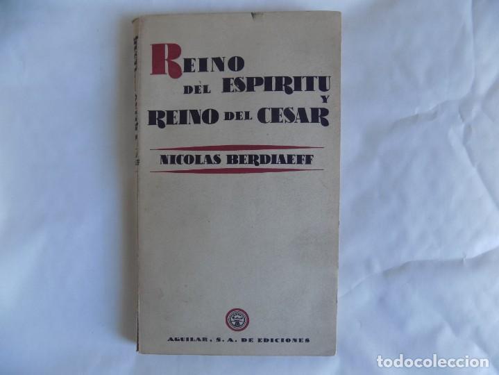 LIBRERIA GHOTICA. NICOLAS BERDIAEFF. REINO DEL ESPIRITU Y REINO DEL CESAR. AGUILAR 1955. 1A EDICIÓN. (Libros de Segunda Mano - Pensamiento - Filosofía)