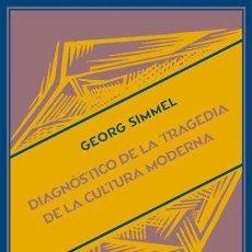 Libros de segunda mano: DIAGNÓSTICO DE LA TRAGEDIA DE LA CULTURA MODERNA.GEORG SIMMEL .- NUEVO. Lote 259039305