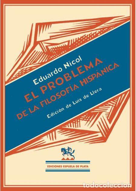 EL PROBLEMA DE LA FILOSOFÍA HISPÁNICA.EDUARDO NICOL I FRANCISCÁ.-NUEVO (Libros de Segunda Mano - Pensamiento - Filosofía)