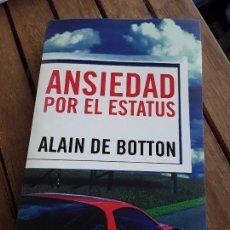 Libros de segunda mano: ANSIEDAD POR EL ESTATUS, DE ALAIN DE BOTTON. TAURUS, 2004. EXCELENTE ESTADO. Lote 260703925