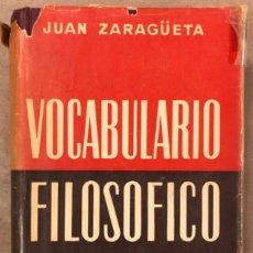 Libros de segunda mano: VOCABULARIO FILOSÓFICO. JUAN ZARAGÜETA. ESPASA CALPE 1955.. Lote 171338314
