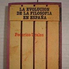 Libri di seconda mano: FEDERICO URALES : LA EVOLUCIÓN DE LA FILOSOFÍA EN ESPAÑA. ACEPTABLE ESTADO. VER DESCRIPCION. Lote 261262370