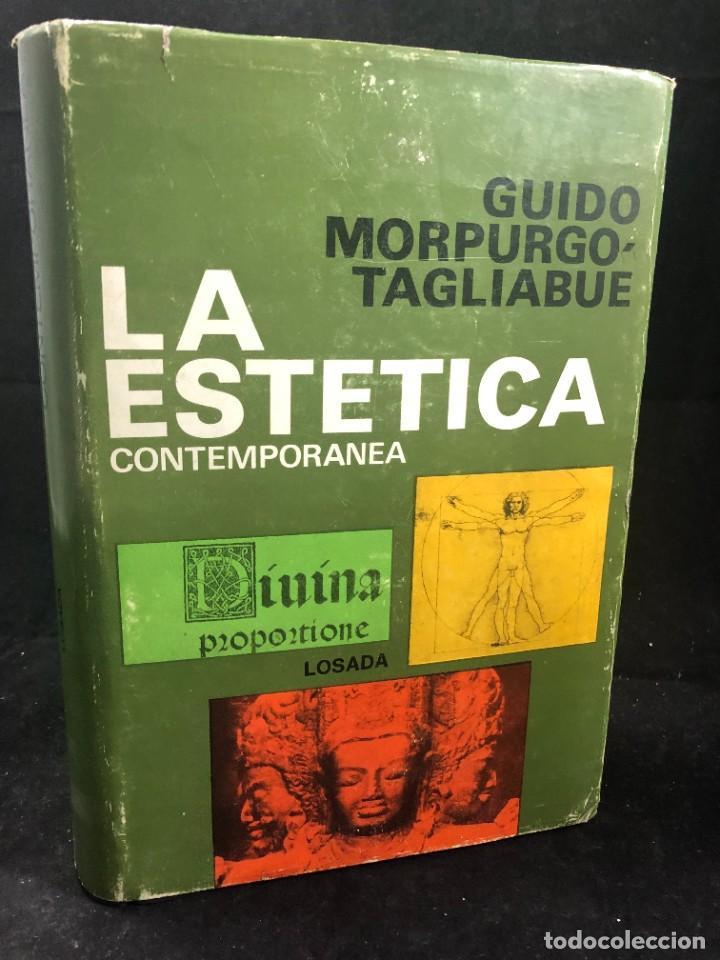 LA ESTÉTICA CONTEMPORÁNEA. UNA INVESTIGACIÓN. GUIDO MORPURGO - TAGLIABUE. LOSADA BUENOS AIRES 1971 (Libros de Segunda Mano - Pensamiento - Filosofía)