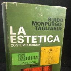 Libros de segunda mano: LA ESTÉTICA CONTEMPORÁNEA. UNA INVESTIGACIÓN. GUIDO MORPURGO - TAGLIABUE. LOSADA BUENOS AIRES 1971. Lote 261518235