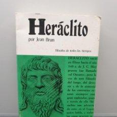 Libros de segunda mano: HERÁCLITO. JEAN BRUN. FILÓSOFOS DE TODOS LOS TIEMPOS. 1977. (ENVÍO 2,50€). Lote 261149040
