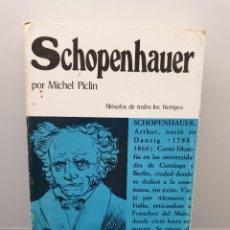 Libros de segunda mano: SCHOPENHAUER. MICHEL PICLIN. FILÓSOFOS DE TODOS LOS TIEMPOS. 1975. (ENVÍO 2,50€). Lote 261149075