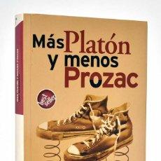 Libros de segunda mano: MÁS PLATÓN Y MENOS PROZAC - LOU MARINOFF. Lote 262018245