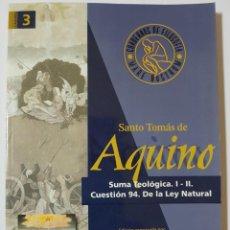 Libros de segunda mano: SANTO TOMÁS DE AQUINO. SUMA TEOLÓGICA I Y II. CUESTIÓN 94 DE LA LEY NATURAL. CUADERNOS MARE NOSTRUM. Lote 262317395