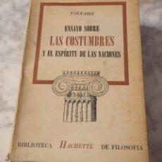 Libros de segunda mano: VOLTAIRE ENSAYO SOBRE LAS COSTUMBRES Y EL ESPÍRITU DE LAS NACIONES BIBL. HACHETTE 1959 SIN DESBARBAR. Lote 262321900
