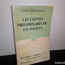 Libros de segunda mano: 6- LECCIONES PRELIMINARES DE FILOSOFÍA - MANUEL GARCÍA MORENTE. Lote 262325255