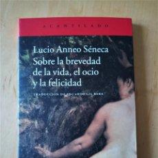 Libros de segunda mano: LUCIO ANNEO SENECA SOBRE LA BREVEDAD DE LA VIDA EL OCIO Y LA FELICIDAD. Lote 262411965