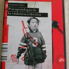 Libros de segunda mano: PSICOPATOLOGÍA DE LA VIOLENCIA COLECTIVA. FRANCOISE SIRONI. COLECCIÓN 451 2008 253PP. Lote 262594735