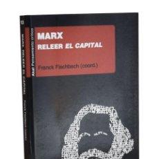 Libros de segunda mano: MARX. RELEER EL CAPITAL - FISCHBACH, FRANCK (COORD.). Lote 262935545
