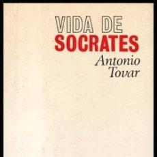 Libros de segunda mano: VIDA DE SOCRATES. ANTONIO TOVAR.. Lote 263079425