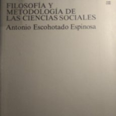 Libros de segunda mano: FILOSOFÍA Y METODOLOGÍA DE LAS CIENCIAS SOCIALES - ANTONIO ESCOHOTADO ESPINOSA. Lote 263287220
