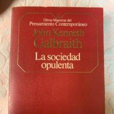 Libros de segunda mano: LA SOCIEDAD OPULENTA, JOHN KEENETH. Lote 263547465