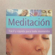 Libros de segunda mano: MEDITACIÓN. FACIL Y RAPIDA PARA TODO MOMENTO / CHRISTINA RODENBECK. Lote 263582550