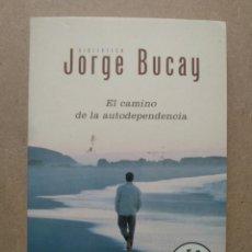 Libros de segunda mano: EL CAMINO DE LA AUTODEPENDENCIA (JORGE BUCAY). Lote 263588495