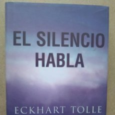 Livres d'occasion: EL SILENCIO HABLA - ECKHART TOLLE. Lote 263592320