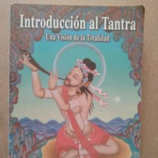 Libros de segunda mano: INTRODUCCION AL TANTRA, UNA VISION DE LA TOTALIDAD. LAMA THUBTEN YESHE. Lote 263592635