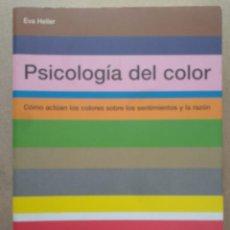Libri di seconda mano: PSICOLOGÍA DEL COLOR CÓMO ACTÚAN LOS COLORES SOBRE LOS SENTIMIENTOS Y LA RAZÓN. Lote 263593700